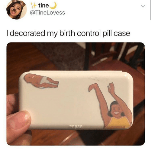Memes, Control, and Birth Control: tine  @TineLovess  I decorated my birth control pill case