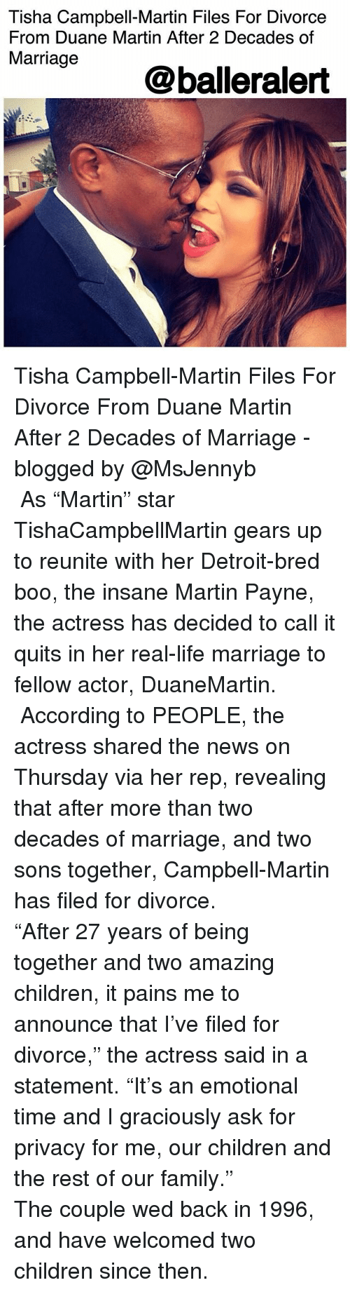 """duane: Tisha Campbell-Martin Files For Divorce  From Duane Martin After 2 Decades of  Marriage  @balleralert Tisha Campbell-Martin Files For Divorce From Duane Martin After 2 Decades of Marriage - blogged by @MsJennyb ⠀⠀⠀⠀⠀⠀⠀ ⠀⠀⠀⠀⠀⠀⠀ As """"Martin"""" star TishaCampbellMartin gears up to reunite with her Detroit-bred boo, the insane Martin Payne, the actress has decided to call it quits in her real-life marriage to fellow actor, DuaneMartin. ⠀⠀⠀⠀⠀⠀⠀ ⠀⠀⠀⠀⠀⠀⠀ According to PEOPLE, the actress shared the news on Thursday via her rep, revealing that after more than two decades of marriage, and two sons together, Campbell-Martin has filed for divorce. ⠀⠀⠀⠀⠀⠀⠀ ⠀⠀⠀⠀⠀⠀⠀ """"After 27 years of being together and two amazing children, it pains me to announce that I've filed for divorce,"""" the actress said in a statement. """"It's an emotional time and I graciously ask for privacy for me, our children and the rest of our family."""" ⠀⠀⠀⠀⠀⠀⠀ ⠀⠀⠀⠀⠀⠀⠀ The couple wed back in 1996, and have welcomed two children since then."""