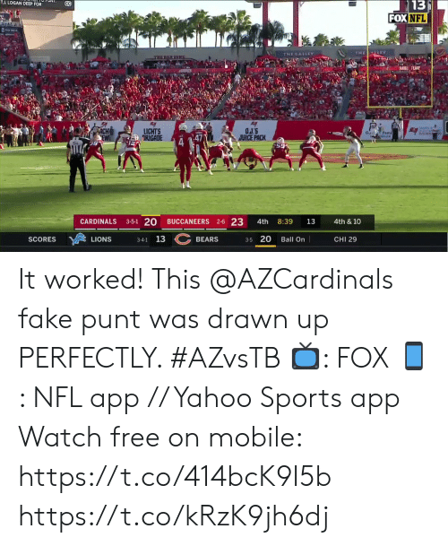 Fake, Juice, and Memes: TJ. LOGAN DEEP FOR  13  FOX NFL  CC  4TA  THE LEY  THE GALLEY  THE BAR KONE  KAF  TAMPA  OJ'S  JUICE PACK  LICHTS  RIGADE  G.  Tamil  ATION  FOUNDA  2-6 23  3-5-1 20  CARDINALS  BUCCANEERS  8:39  4th  13  4th & 10  SCORES  BEARS  Ball On  CHI 29  LIONS  3-4-1 13  3-5 20 It worked!  This @AZCardinals fake punt was drawn up PERFECTLY. #AZvsTB  📺: FOX 📱: NFL app // Yahoo Sports app Watch free on mobile: https://t.co/414bcK9I5b https://t.co/kRzK9jh6dj