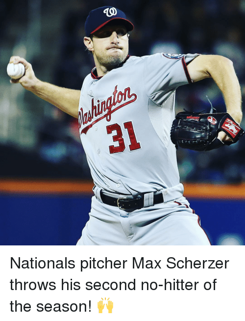 no hitter: Tl Nationals pitcher Max Scherzer throws his second no-hitter of the season! 🙌