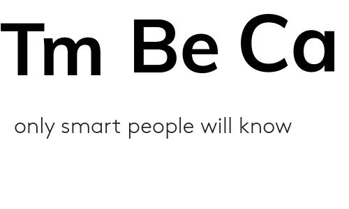 smart people: Tm Be Ca only smart people will know