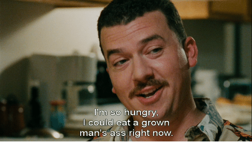 So Hungry: tm So hungry,  lcould eat a grown  man's ass right now