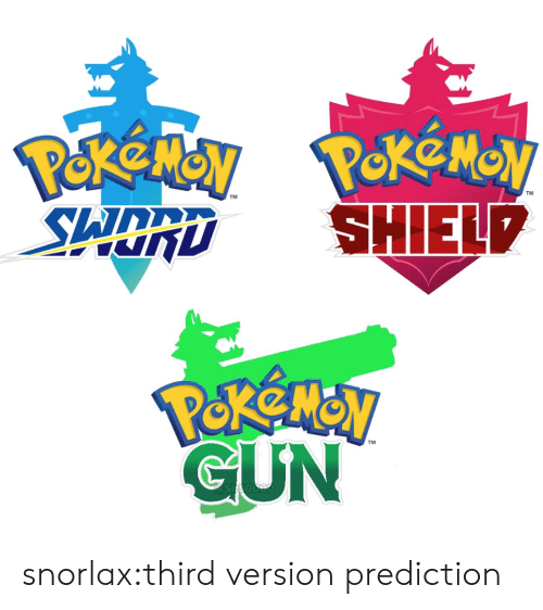 Prediction: TM  TM  GUN  TM snorlax:third version prediction