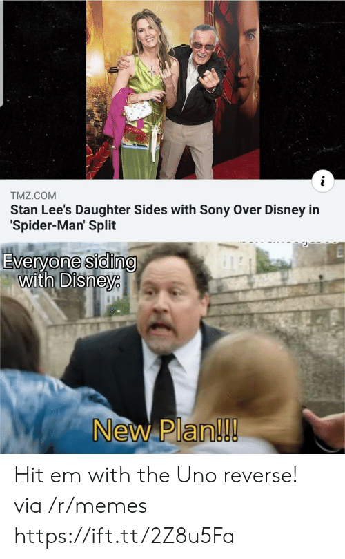 tmz: TMZ.COM  Stan Lee's Daughter Sides with Sony Over Disney in  Spider-Man' Split  Everyone siding  with Disneye  New Plan!!! Hit em with the Uno reverse! via /r/memes https://ift.tt/2Z8u5Fa