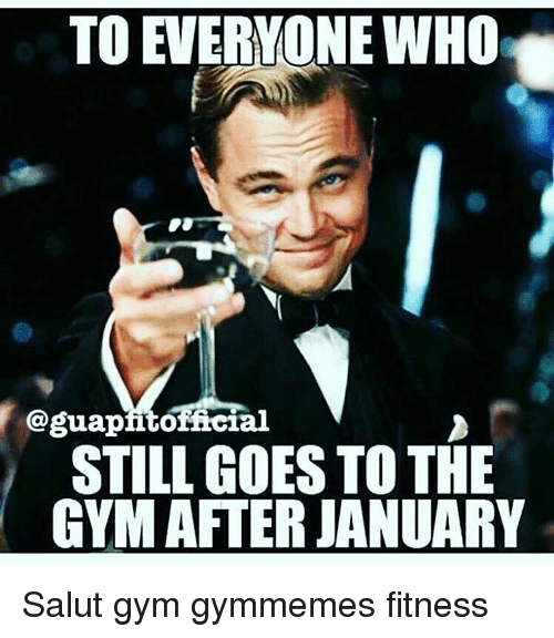 saluteing: TO EVERYONE WHO  oguapntofacial  STILL GOES TO THE  GYM AFTER JANUARY Salut gym gymmemes fitness