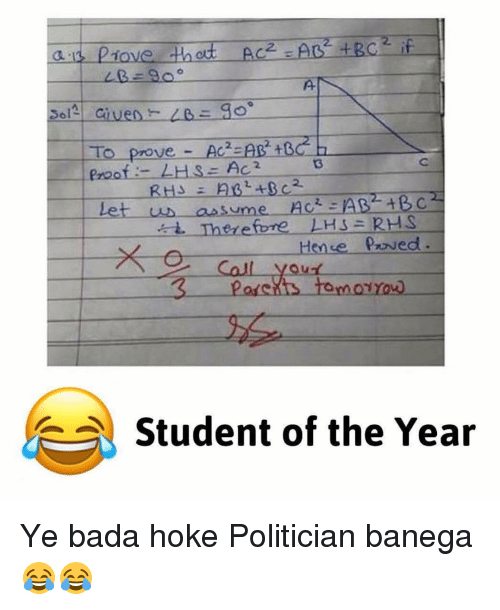 """student of the year: To prove Ac AB  t  proof LHSE AC2  Let us a asume Act -AB BC""""  Therefore LHS RHS  Hense praved.  Student of the Year Ye bada hoke Politician banega 😂😂"""