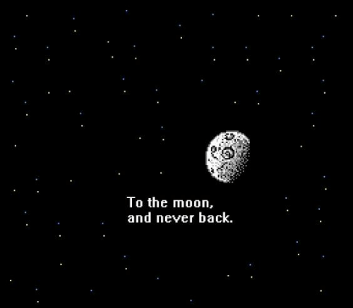 Moon, Never, and Back: To the moon,  and never back.