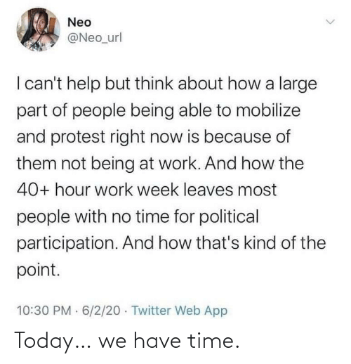 We Have: Today… we have time.