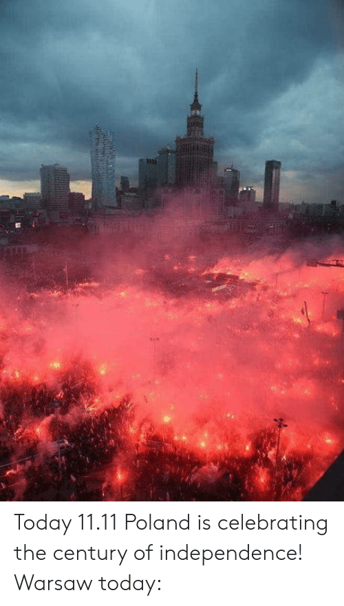 warsaw: Today 11.11 Poland is celebrating the century of independence! Warsaw today: