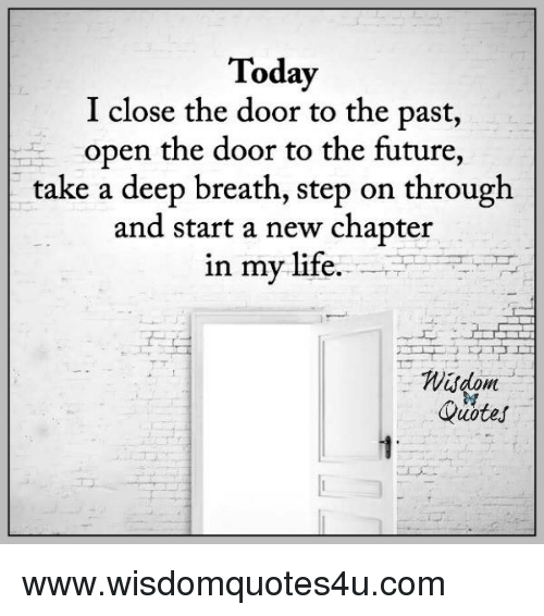 Today I Close The Door To The Past Open The Door To The Future Take