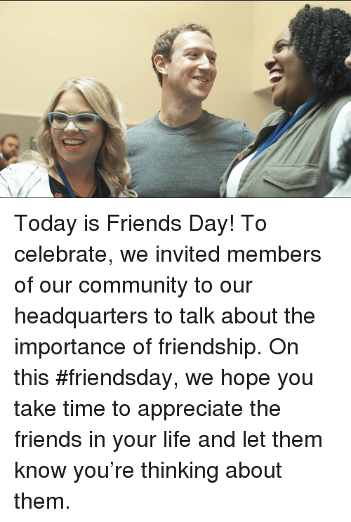 friends day: Today is Friends Day! To celebrate, we invited members of our community to our headquarters to talk about the importance of friendship. On this #friendsday, we hope you take time to appreciate the friends in your life and let them know you're thinking about them.
