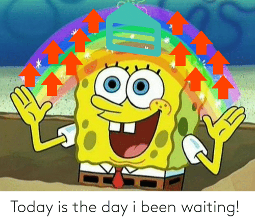 Been: Today is the day i been waiting!