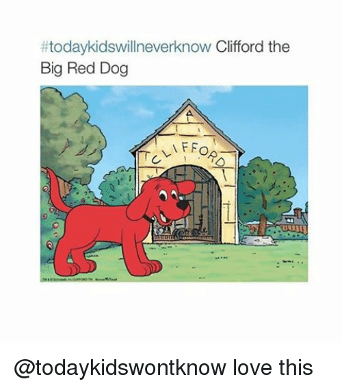 Big Red, Dog, and Red: todaykidswillneverknow Clifford the  Big Red Dog  FiFo @todaykidswontknow love this