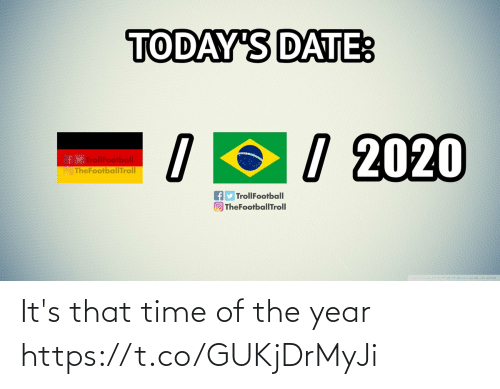 Date: TODAY'S DATE:  / 2020  TrollFootball  O TheFootballTroll  fy TrollFootball  O TheFootballTroll It's that time of the year https://t.co/GUKjDrMyJi