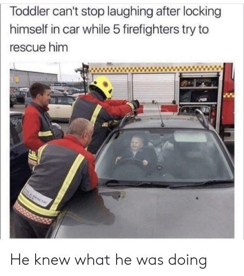 Car, Him, and What: Toddler can't stop laughing after locking  himself in car while 5 firefighters try to  rescue him He knew what he was doing