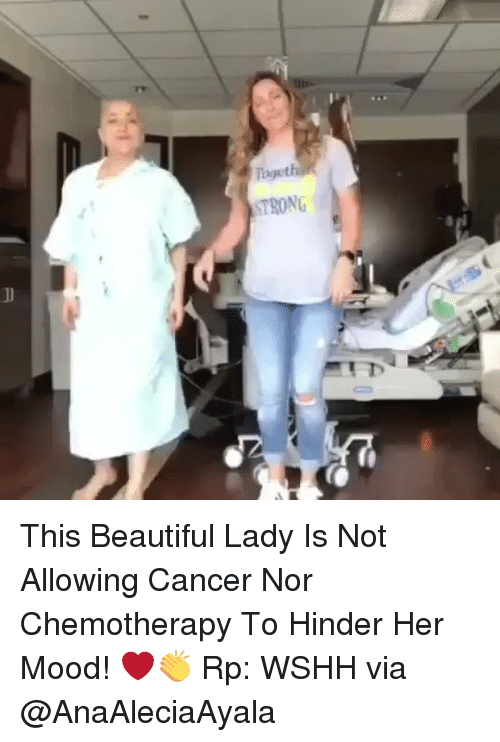 beauty lady: Togeth  STRONG This Beautiful Lady Is Not Allowing Cancer Nor Chemotherapy To Hinder Her Mood! ❤️👏 Rp: WSHH via @AnaAleciaAyala