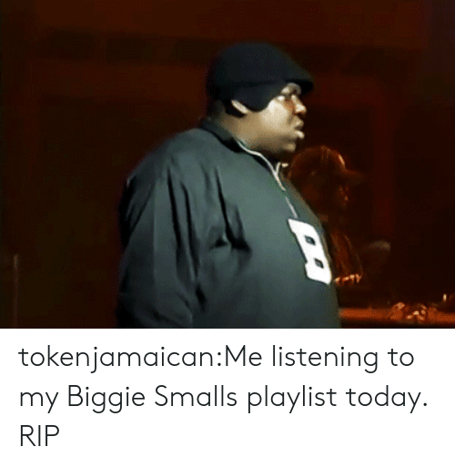 Biggie Smalls, Tumblr, and Blog: tokenjamaican:Me listening to my Biggie Smalls playlist today. RIP