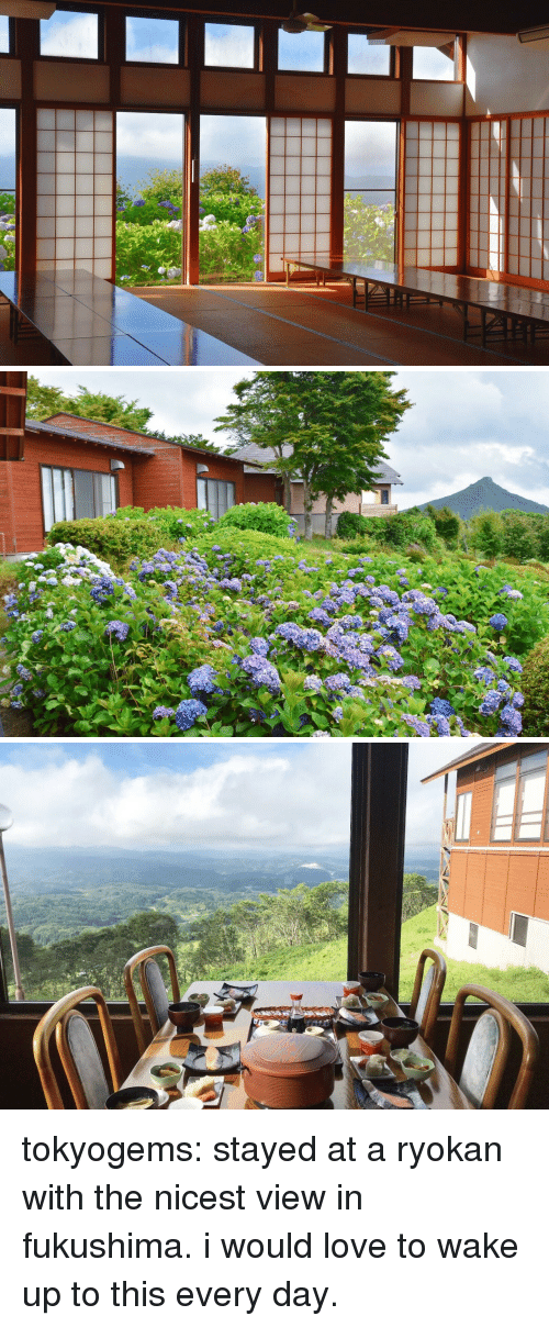 fukushima: tokyogems:  stayed at a ryokan with the nicest view in fukushima. i would love to wake up to this every day.   福島のスカイパレスときわに泊まりました。毎朝この景色を見たい。