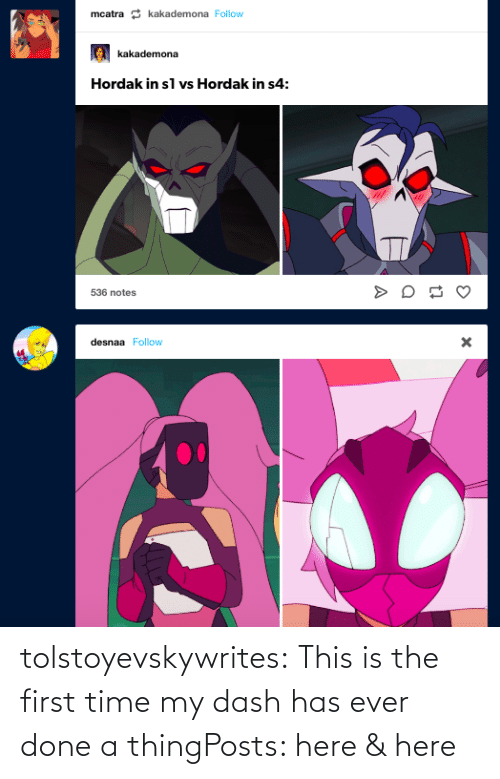 Hordak: tolstoyevskywrites:  This is the first time my dash has ever done a thingPosts: here& here