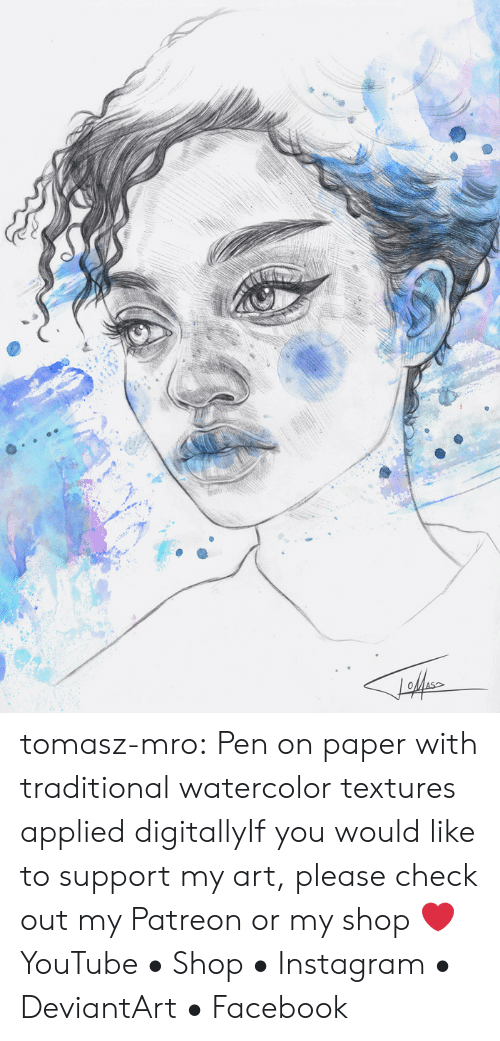 If You Would: tomasz-mro:  Pen on paper with traditional watercolor textures applied digitallyIf you would like to support my art, please check out my Patreon or my shop ❤YouTube • Shop • Instagram • DeviantArt • Facebook