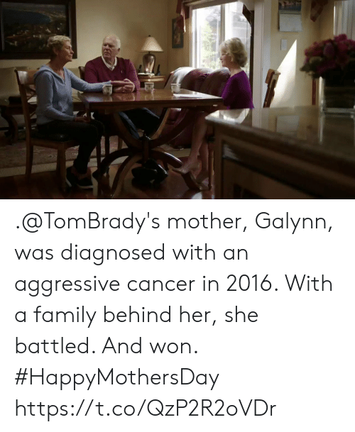 In 2016: .@TomBrady's mother, Galynn, was diagnosed with an aggressive cancer in 2016. With a family behind her, she battled. And won. #HappyMothersDay https://t.co/QzP2R2oVDr