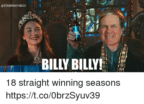 Tom Brady, Straight, and Winning: @TOMBRADYSEGO  BILLY BILLY  AB 18 straight winning seasons https://t.co/0brzSyuv39