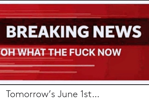 Tomorrow: Tomorrow's June 1st…