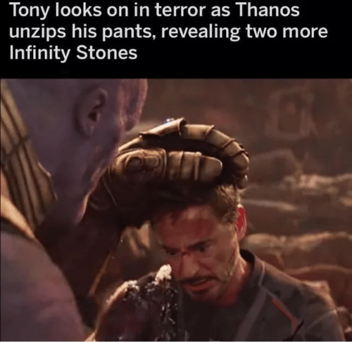 Infinity, Thanos, and Terror: Tony looks on in terror as Thanos  unzips his pants, revealing two more  Infinity Stones