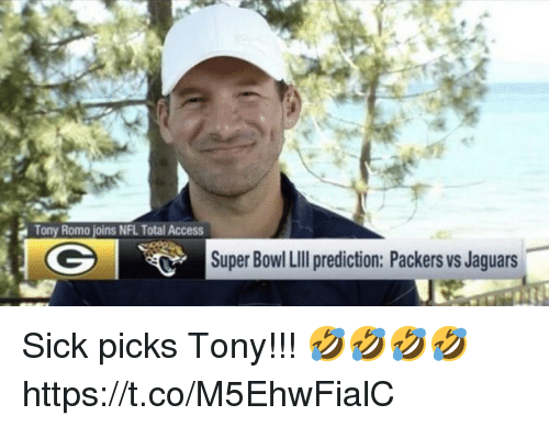 Prediction: Tony Romo joins NFL Total Access  Super Bowl Lll prediction: Packers vs Jaguars Sick picks Tony!!! 🤣🤣🤣🤣 https://t.co/M5EhwFialC