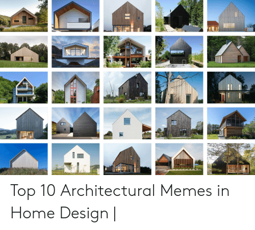 Top 10 Architectural Memes In Home Design Meme On