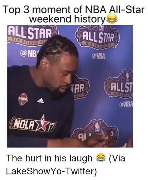 All Star, Basketball, and Nba: Top 3 moment of NBA All-Star  weekend history  ALSTARAILLSTR  @NB  ⓐNBA  AR ALLST  ⓐNBA  NOLA 17.  Al The hurt in his laugh 😂 (Via ‪LakeShowYo‬-Twitter)