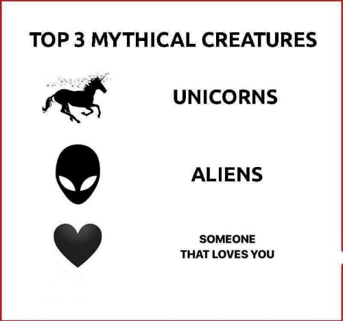 unicorns: TOP 3 MYTHICAL CREATURES  UNICORNS  ALIENS  SOMEONE  THAT LOVES YOU