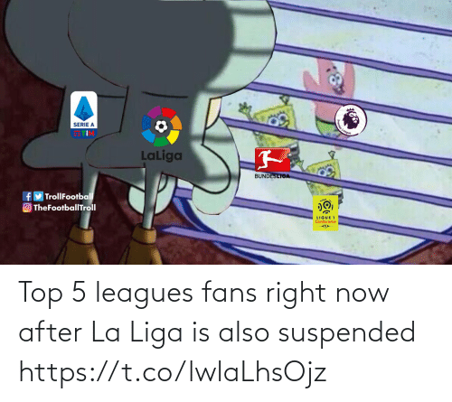 top: Top 5 leagues fans right now after La Liga is also suspended https://t.co/lwlaLhsOjz
