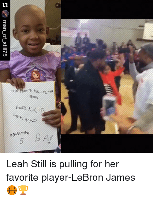 LeBron James, Sports, and Lebron: Tote ReNTE BBALL PLN  Rork  Goo0LkK/  HE  FlNp>  ODLANM  75  ㅁ | 3 man-of-st-175 Leah Still is pulling for her favorite player-LeBron James 🏀🏆
