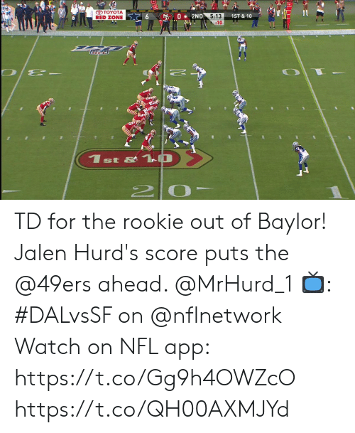 San Francisco 49ers, Memes, and Nfl: TOYOTA  RED ZONE  S 0 2ND  (N  5:13  :10  1ST & 10  1st &1 O  2 0 TD for the rookie out of Baylor!  Jalen Hurd's score puts the @49ers ahead. @MrHurd_1  📺: #DALvsSF on @nflnetwork Watch on NFL app: https://t.co/Gg9h4OWZcO https://t.co/QH00AXMJYd