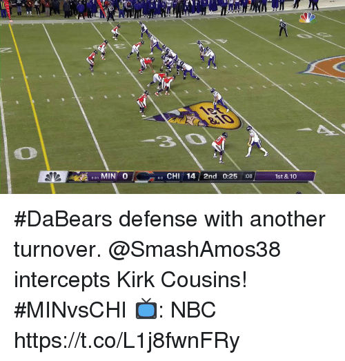 Kirk Cousins: tR  531 MIN O  e3 CHI 14 2nd 0:25:08  1st & 10 #DaBears defense with another turnover.  @SmashAmos38 intercepts Kirk Cousins! #MINvsCHI  📺: NBC https://t.co/L1j8fwnFRy