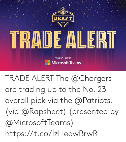 alert: TRADE ALERT  The @Chargers are trading up to the No. 23 overall pick via the @Patriots. (via @Rapsheet)  (presented by @MicrosoftTeams) https://t.co/IzHeowBrwR