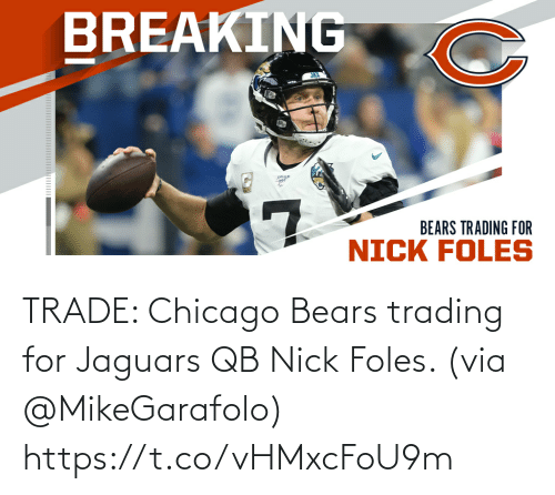 Chicago Bears: TRADE: Chicago Bears trading for Jaguars QB Nick Foles. (via @MikeGarafolo) https://t.co/vHMxcFoU9m