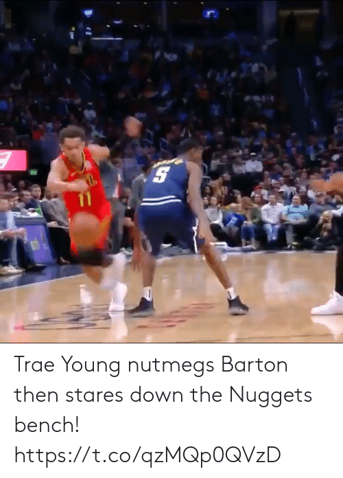 nuggets: Trae Young nutmegs Barton then stares down the Nuggets bench! https://t.co/qzMQp0QVzD