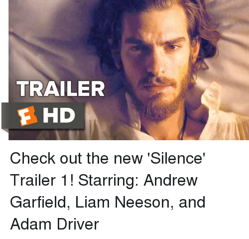 Adam Driver: TRAILER  F HD Check out the new 'Silence' Trailer 1!  Starring: Andrew Garfield, Liam Neeson, and Adam Driver