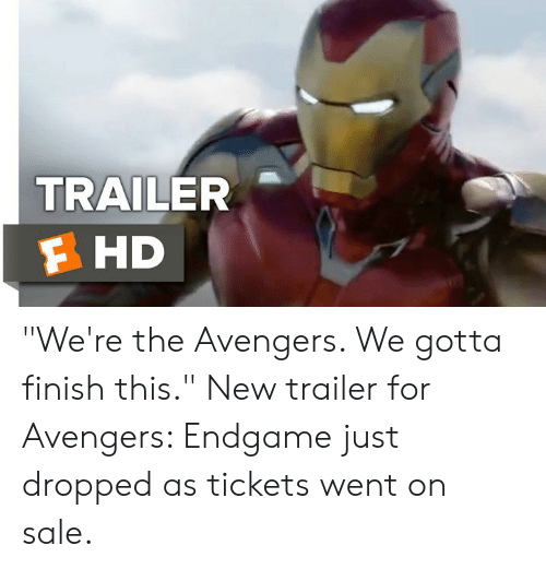 """Memes, Avengers, and The Avengers: TRAILER  F HD """"We're the Avengers. We gotta finish this.""""  New trailer for Avengers: Endgame just dropped as tickets went on sale."""