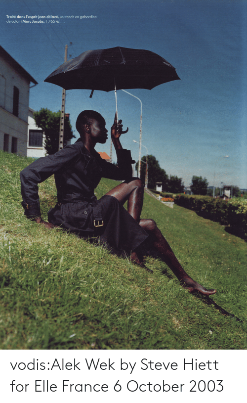 october: Traité dans l'esprit jean délavé,  de coton (Marc Jacobs, 1 765 €).  gabardine  un trench en vodis:Alek Wek by Steve Hiett for Elle France 6 October 2003