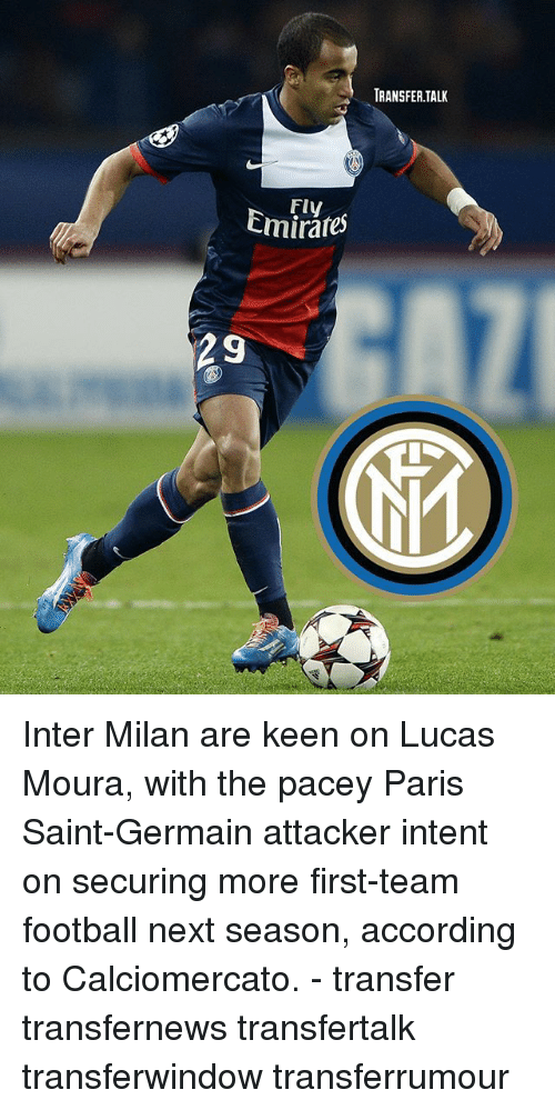 inter milan: TRANSFER TALK  Emirates  29 Inter Milan are keen on Lucas Moura, with the pacey Paris Saint-Germain attacker intent on securing more first-team football next season, according to Calciomercato. - transfer transfernews transfertalk transferwindow transferrumour
