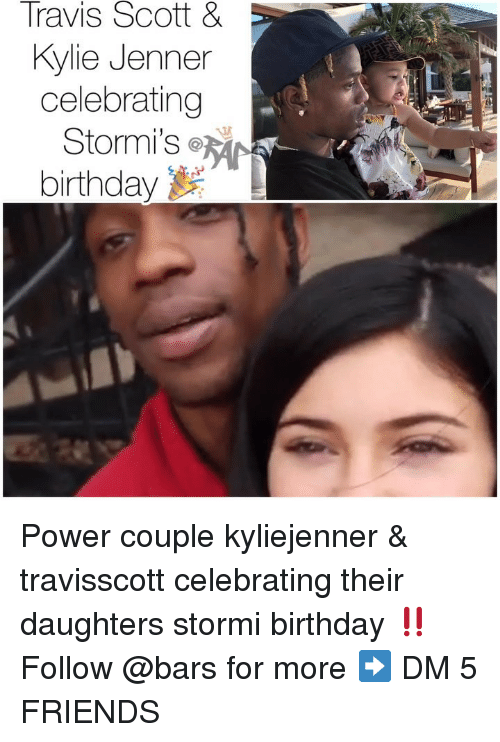Travis Scott: Travis  Scott  &  Kylie Jenner  celebrating  Stormi's  birthday Power couple kyliejenner & travisscott celebrating their daughters stormi birthday ‼️ Follow @bars for more ➡️ DM 5 FRIENDS