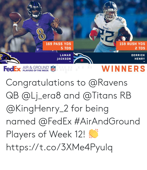 Fedex: TraxS  KAVENS  159 RUSH YDS  169 PASS YDS  5 TDS  2 TDS  LAMAR  DERRICK  JACKSON  HENRY  WINNERS  FedEx  AIR &GROUND  XX XX  XX  PLAYERS OF THE WEEK Congratulations to @Ravens QB @Lj_era8 and @Titans RB @KingHenry_2 for being named @FedEx #AirAndGround Players of Week 12! 👏 https://t.co/3XMe4Pyulq