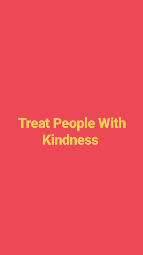 Kindness, People, and Treat: Treat People With  Kindness