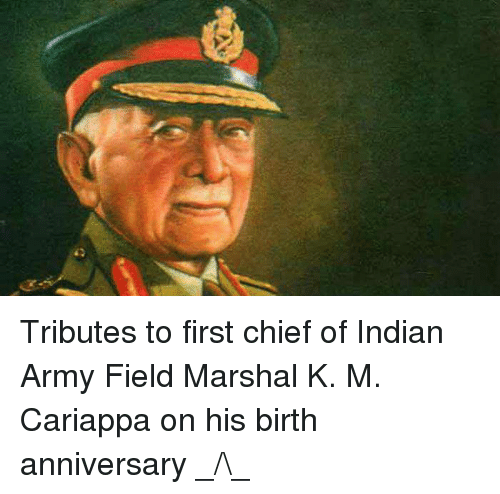 Tribution: Tributes to first chief of Indian Army  Field Marshal K. M. Cariappa on his birth anniversary _/\_