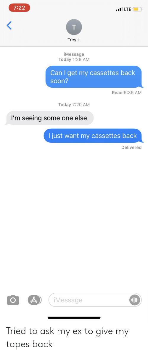 Tapes: Tried to ask my ex to give my tapes back