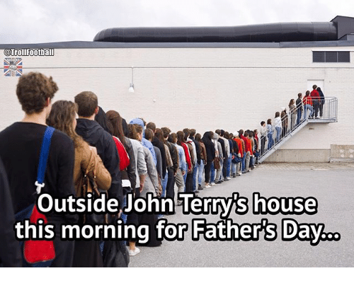 John Terry: @TrollFootba  Outside John Terry house  this morning for Fathers Day.