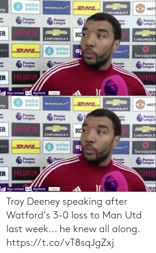 Loss: Troy Deeney speaking after Watford's 3-0 loss to Man Utd last week... he knew all along. https://t.co/vT8sqJgZxj